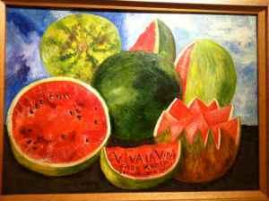 Frida's painting: Viva la Vida - Life life